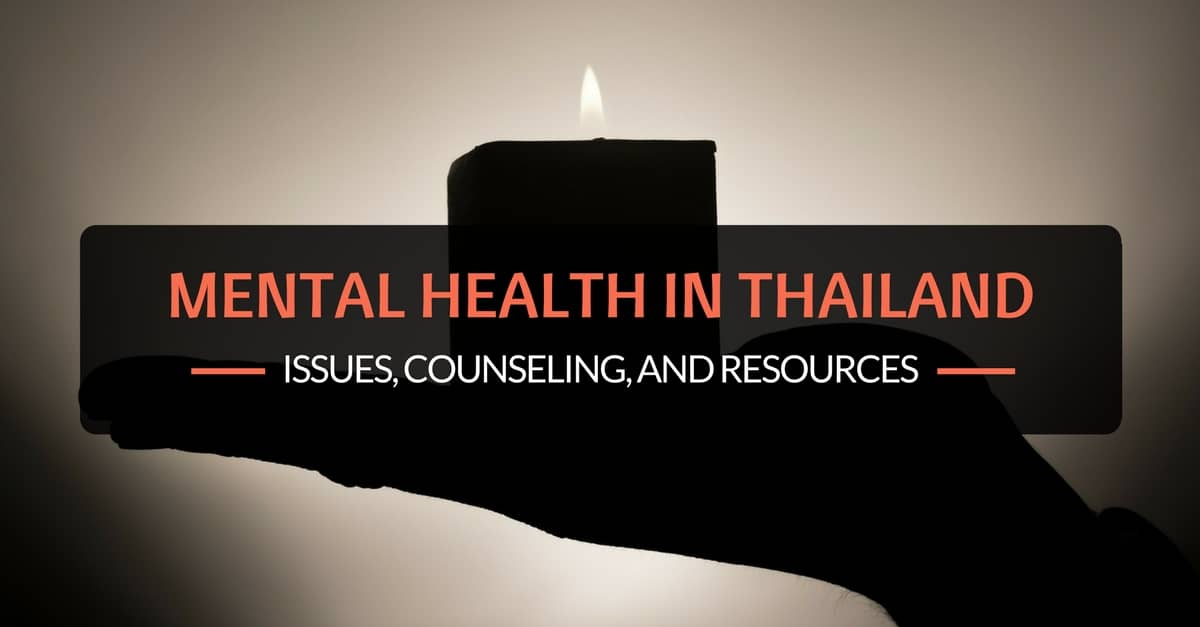 Mental Health in Thailand: Issues, Counseling, and Resources