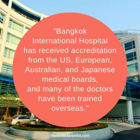 Bangkok International Hospital has received accreditation from the US, European, Australian, and Japanese medical boards, and many of the doctors have been trained overseas.