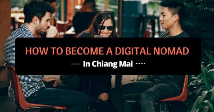 how to become a digital nomad in chiang mai