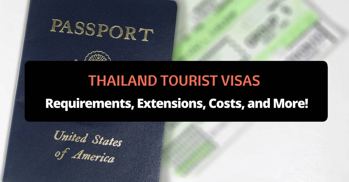Thailand Tourist Visas Requirements Extensions Costs And More