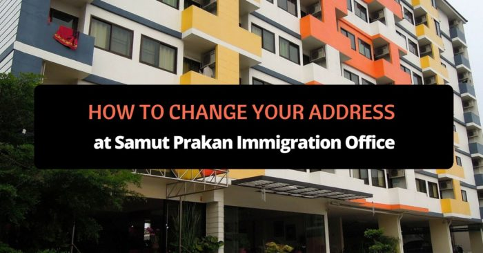 How to Change Your Address at Samut Prakan Immigration Office