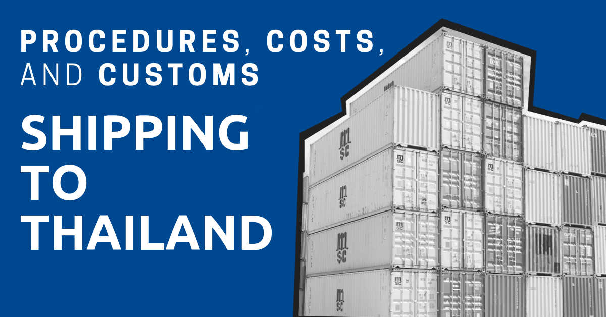 Shipping containers with the title: Shipping to Thailand: Procedures, Costs, and Customs
