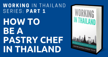 working in thailand pastry chef