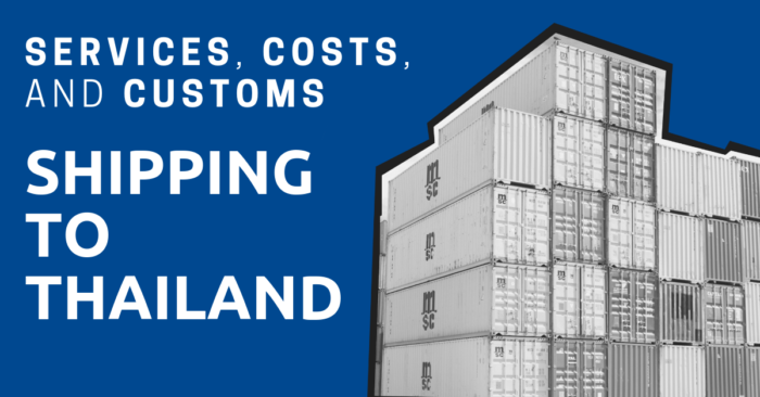 Shipping containers stacked up with the title: Shipping to Thailand: Services, Costs, and Customs
