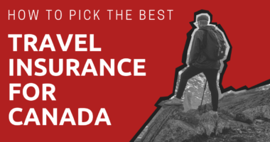 how to pick the best travel insurance for canada