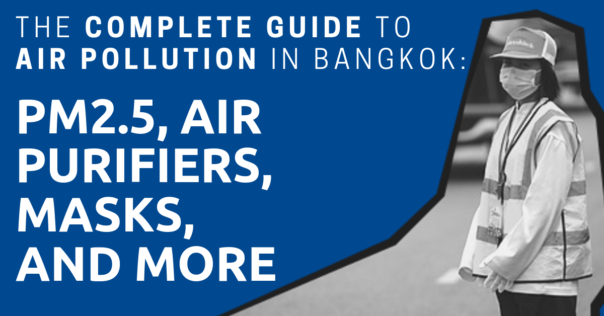 The Complete Guide to Air Pollution in Bangkok: PM2.5, Air
