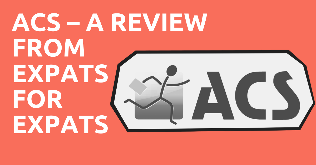 Acs A Review From Expats For Expats