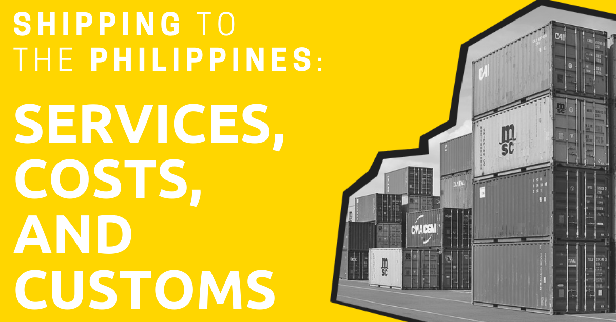 Shipping To The Philippines Services Costs And Customs