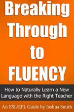 Breaking Through to Fluency
