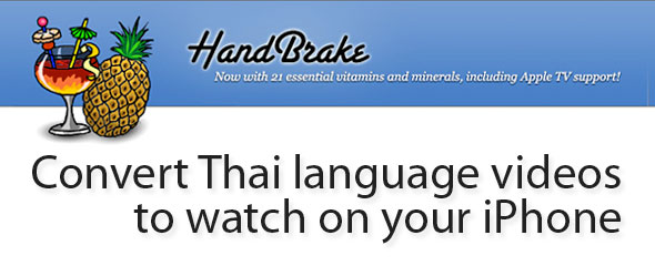 Convert Thai language videos to watch on the iPhone