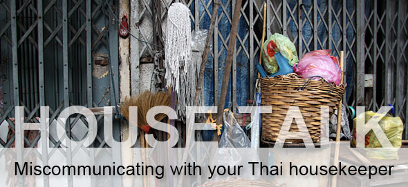 HouseTalk Miscommunicating with your Thai housekeeper