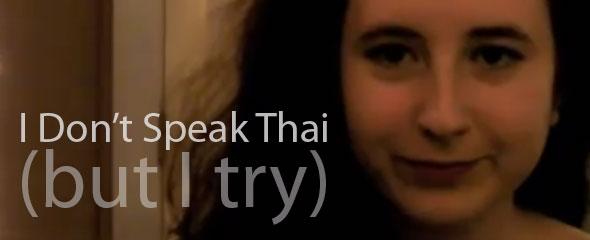 I Don't Speak Thai But I Try