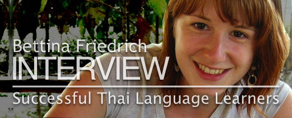 Successful Thai Language Learner: Bettina Friedrich