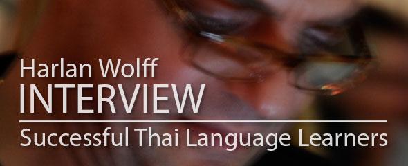 Successful Thai Language Learner: Harlan Wolff