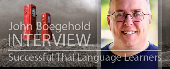 Successful Thai Language Learner: John Boegehold