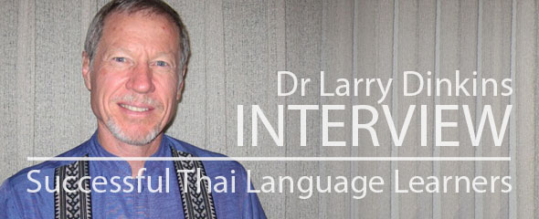Successful Thai Language Learner: Dr. Larry Dinkins