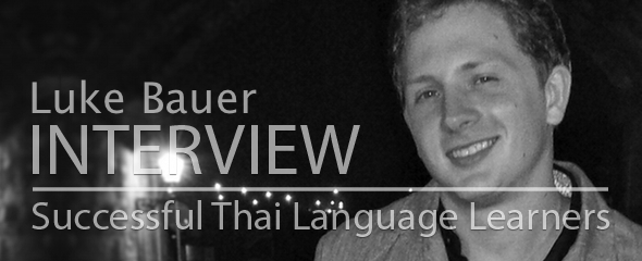 Successful Thai Language Learner: Luke Bauer