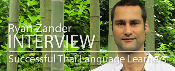 Successful Thai Language Learner: Ryan Zander