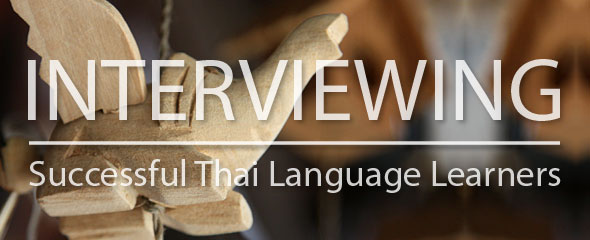 Interviewing Successful Thai Language Learners
