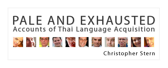 Pale and Exhausted: Accounts of Thai Language Acquisition