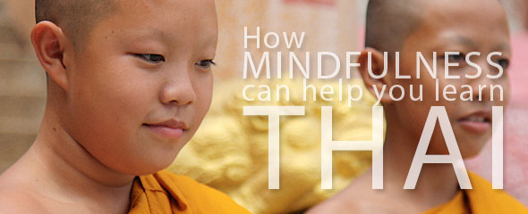 How Mindfulness Can Help You Learn Thai