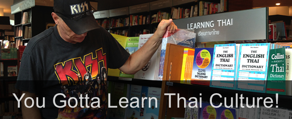 To Learn the Thai Language You Gotta Learn Thai Culture!
