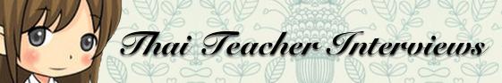Thai Teacher Interview series