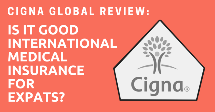 Cigna Global Review Is It Good International Medical Insurance For Expats