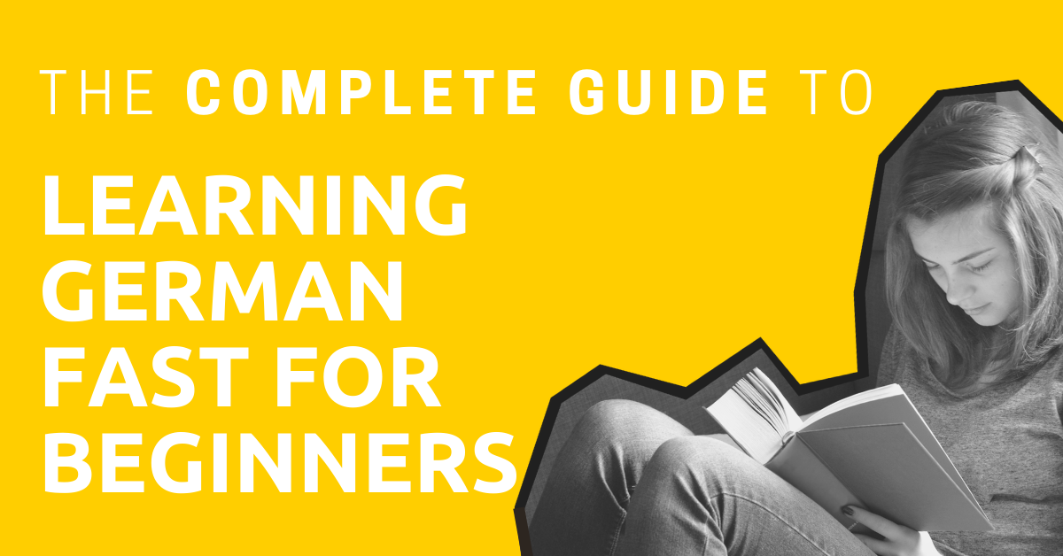 The Complete Guide to Learning German Fast for Beginners