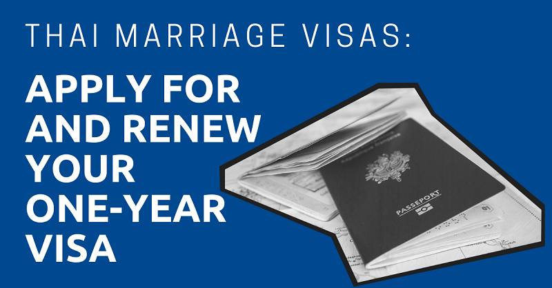 Thai Marriage Visas Apply For And Renew Your One Year Visa