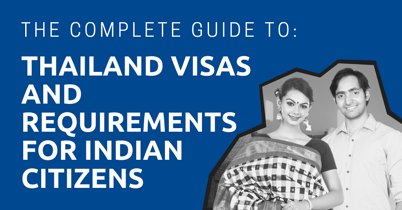 The Complete Guide To Thailand Visas And Requirements For Indian Citizens