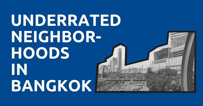 Underrated Neighborhoods in Bangkok
