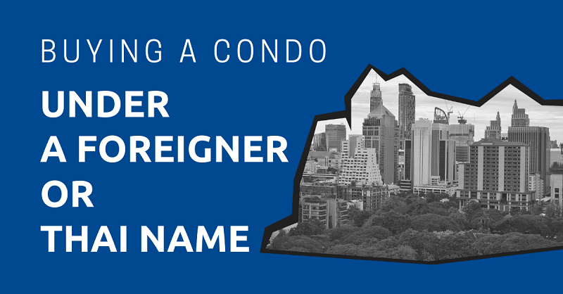 Buying a Condo Under a Foreigner or Thai Name