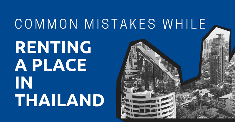 Common Mistakes While Renting a Place in Thailand