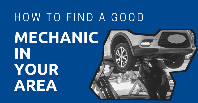 How to Find a Good Mechanic in Your Area