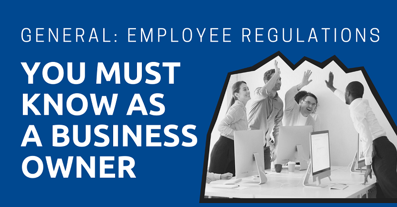 General Employee Regulations You Must Know as a Business Owner