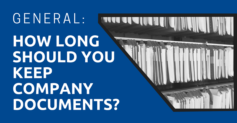 General How Long Should You Keep Company Documents