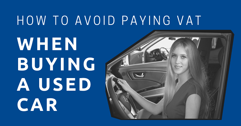 How to Avoid Paying VAT When Buying a Used Car