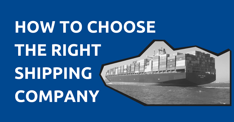How to Choose the Right Shipping Company