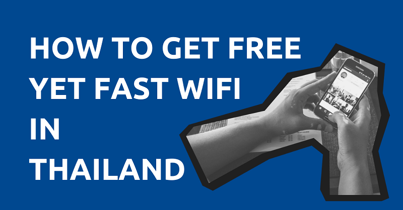 How to Get Free Yet Fast Wifi in Thailand