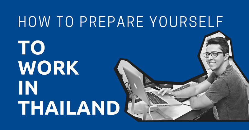 How to Prepare Yourself to Work in Thailand