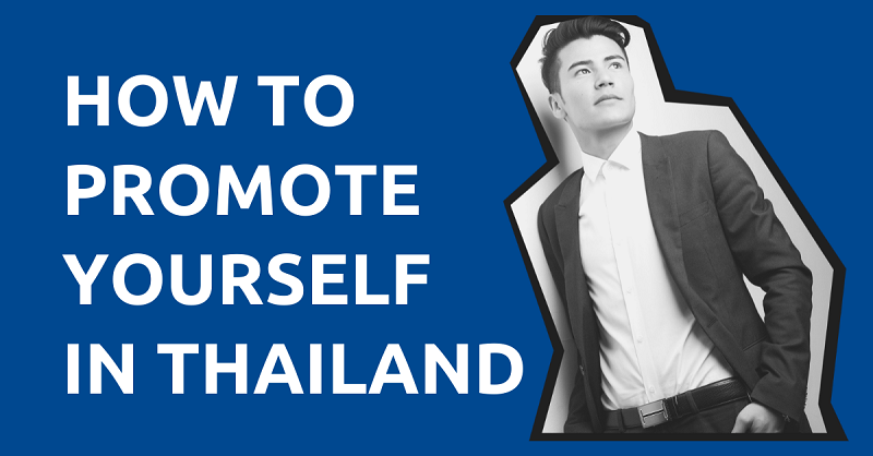 How to Promote Yourself in Thailand