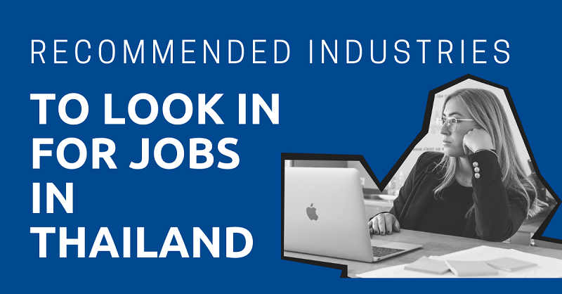 Recommended Industries to Look in for Jobs in Thailand