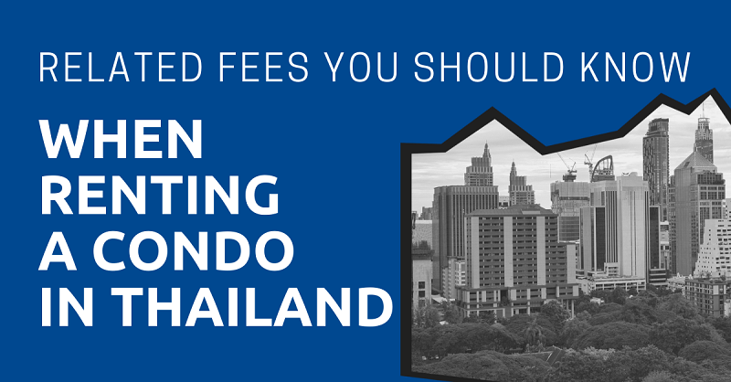 Related Fees You Should Know When Renting a Condo in Thailand