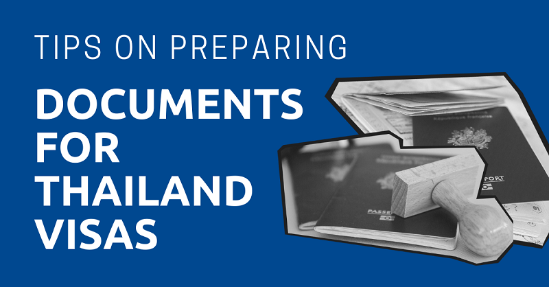 Tips on Preparing Documents for Thailand Visas