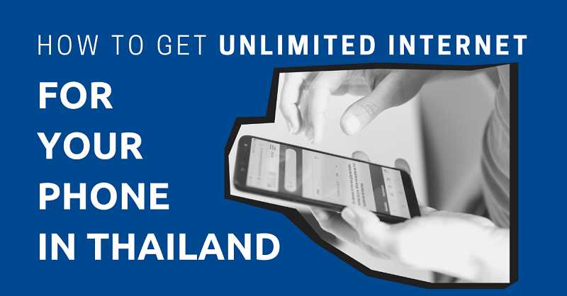 How to Get Unlimited Internet for Your Phone in Thailand